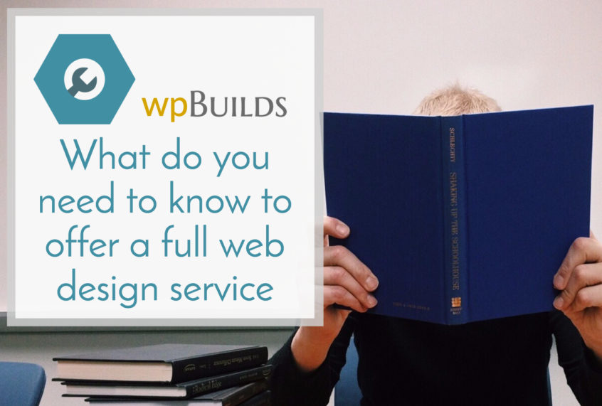 What do you need to know to offer a full web design service?